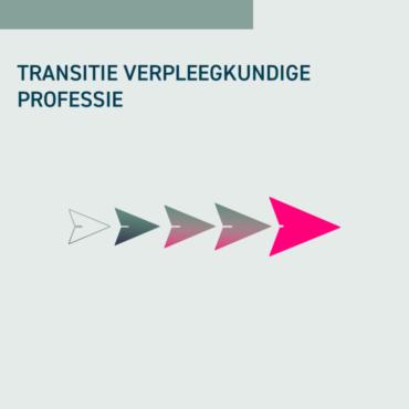 TRANSITIE VERPLEEGKUNDIGE PROFESSIE